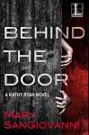 Behind the Door - Mary SanGiovanni