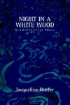 Night in a White Wood (Hardcover) - Jacqueline Hoefer, Betty Bauer