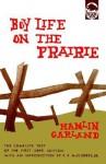 Boy Life on the Prairie - Hamlin Garland, B.R. McElderry Jr.