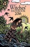 Llewellyn's 2016 Witches' Datebook - Jane Meredith, Melanie Marquis, Dallas Jennifer Cobb, Sybil Fogg, Michael Furie, Susan Pesznecker, James Kambos, Deborah Blake, Elizabeth Barrette, Llewellyn
