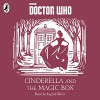 Cinderella and the Magic Box: A Time Lord Fairy Tale - Justin Richards, Ingrid Oliver, Penguin Books Limited