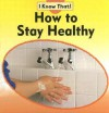How to Stay Healthy - Claire Llewellyn