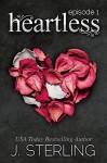 Heartless: Episode 1 - J. Sterling, Jovana Shirley