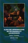 Kliniczne wprowadzenie do psychoanalizy lacanowskiej - Bruce Fink