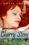 Cherry Stem - Sotia Lazu