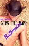 Str8 Till Dark: Bathmates - Dusty Richols