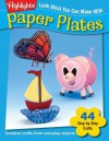 Look What You Can Make with Paper Plates: Over 90 Pictured Crafts and Dozens of More Ideas - Margie Hayes Richmond