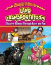 Land Transportation: Discover Science Through Facts and Fun - Steve Way, Gerry Bailey
