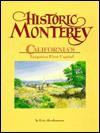 Historic Monterey: California's forgotten first capital - Eric Abrahamson