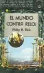 El mundo contra reloj - Philip K. Dick