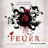 Feuer (Engelsfors-Trilogie 2) - Sara B. Elfgren, Mats Strandberg, Marie Bierstedt, Oetinger Media