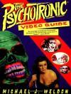 The Psychotronic Video Guide To Film - Michael J. Weldon, Gordon Van Gelder, Junie Lee