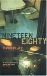 Nineteen Eighty - David Peace