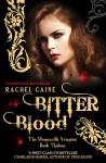 Bitter Blood (The Morganville Vampires, #13) - Rachel Caine