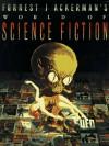 Forrest J Ackerman's World of Science Fiction - Forrest J. Ackerman