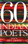 60 Indian Poets - Jeet Thayil