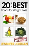 20 of the BEST Foods for Weight Loss (Fit and Fabulous Secrets) - Jennifer Jordan