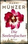 Die Seelenfischer: Roman (Seelenfischer-Tetralogie, Band 1) - Hanni Münzer