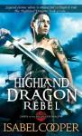 Highland Dragon Rebel (Dawn of the Highland Dragon) - Isabel Cooper