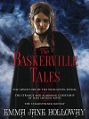 The Baskerville Tales (Short Stories): The Adventure of the Wollaston Ritual, The Strange and Alarming Courtship of Miss Imogen Roth, The Steamspinner Mutiny (The Baskerville Affair) - Emma Jane Holloway