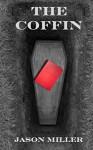 The Coffin - Jason Miller