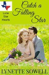 Catch A Falling Star (Lone Star Hearts Book 1) - Lynette Sowell