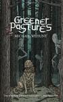 Greener Pastures - Michael Bukowski, Michael Wehunt, John Boden, K. Allen Wood