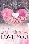 A Christmas to Love You - Megan Smith