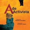 A de activista - Martha E. Gonzalez, Innosanto Nagara