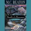 Death of a Dreamer - M. C. Beaton, Graeme Malcolm, Inc. Blackstone Audio