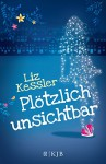 Plötzlich unsichtbar - Liz Kessler, Eva C. Riekert
