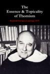 The Essence & Topicality of Thomism - Reginald Garrigou-Lagrange, Alan Aversa, Thomas Crean, O.P.