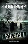 Graveyard (Ed & Lorraine Warren Book 1) - Ed Warren, Lorraine Warren, Robert David Chase