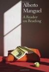 A Reader on Reading - Alberto Manguel