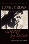 Directed by Desire: The Collected Poems - June Jordan, Adrienne Rich, Jan Heller Levi, Sara Miles