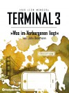 Terminal 3 - Was im Verborgenen liegt - Ivar Leon Menger