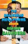 The Braindead Megaphone - George Saunders