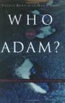 Who Was Adam?: A Creation Model Approach to the Origin of Man - Fazale Rana, Hugh Ross