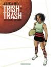 Trish Trash, rollergirl sur Mars - Tome 1 (French Edition) - Jessica Abel, Jessica Abel