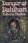 Danger at Dahlkari - Edwina Marlow