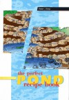 The Perfect Pond Recipe Book - Peter J. May