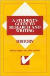 History: A Student's Guide to Research and Writing - Robert Skapura, John Marlowe
