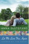 Let Me Love You Again (An Echoes of the Heart Novel) - Anna DeStefano