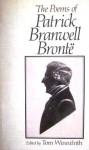 The Poems of Patrick Branwell Bronte - Patrick Branwell Brontë, Tom Winnifrith