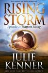 Tempest Rising: Episode 1 (Rising Storm) - J. Kenner, Dee Davis, Julie Kenner, Julie Kenner