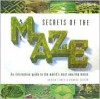 Secrets of the Maze: An Interactive Guide to the World's Most Amazing Mazes - Howard Loxton, Adrian Fisher