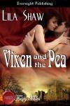 Vixen and the Pea - Lila Shaw