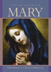 Lent and Easter With Mary - Thomas J. Craughwell