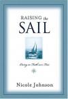 Raising the Sail: Living in Faith Over Fear - Nicole Johnson