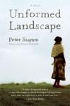 Unformed Landscape - Peter Stamm, Michael Hofmann, Michael Hoffman
